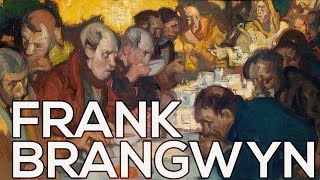 Frank Brangwyn: A collection of 200 works (HD)