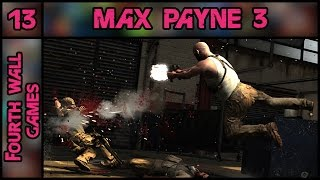 Max Payne 3 - Part 13: All That Work For Nothing - PC Gameplay Walkthrough - 1080p 60fps