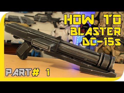 HOW TO: STAR WARS Clone Dc-15s Blaster Cosplay Prop - Part 1