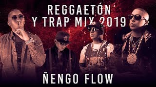 Reggaetón y Latin Trap Mix | Ñengo Flow Mix | Grandes Éxitos | Top Latino Trap |  2019