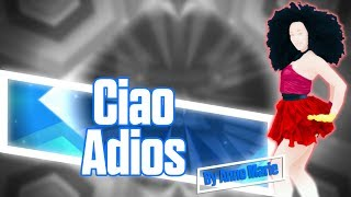 Just Dance 2018: Ciao Adios by Anne Marie | Mash-Up