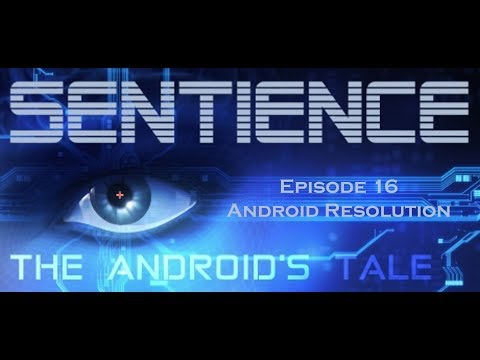 Sentience: The Android's Tale [Episode 16] Android Resolution (Let's Play - Series Finale) |