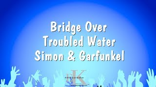 Bridge Over Troubled Water - Simon & Garfunkel (Karaoke Version)