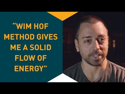 """Wim Hof Method gives me a solid flow of energy"""