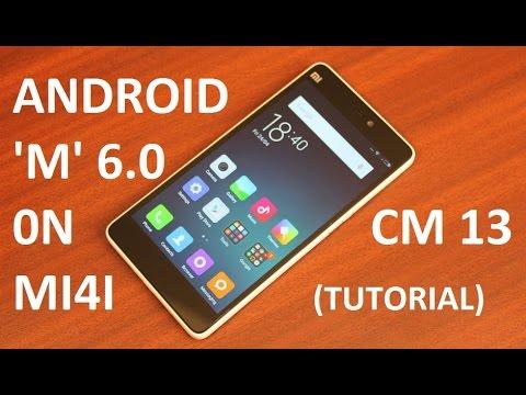 ANDROID MARSHMALLOW 6 0 (Cyanogenmod 13) on Xiaomi Mi4i | How to Install