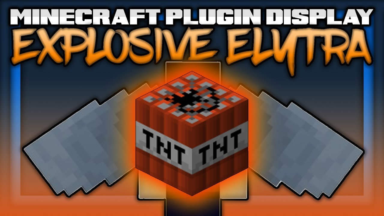 ExplosiveElytras - Bukkit Plugins - Minecraft - CurseForge