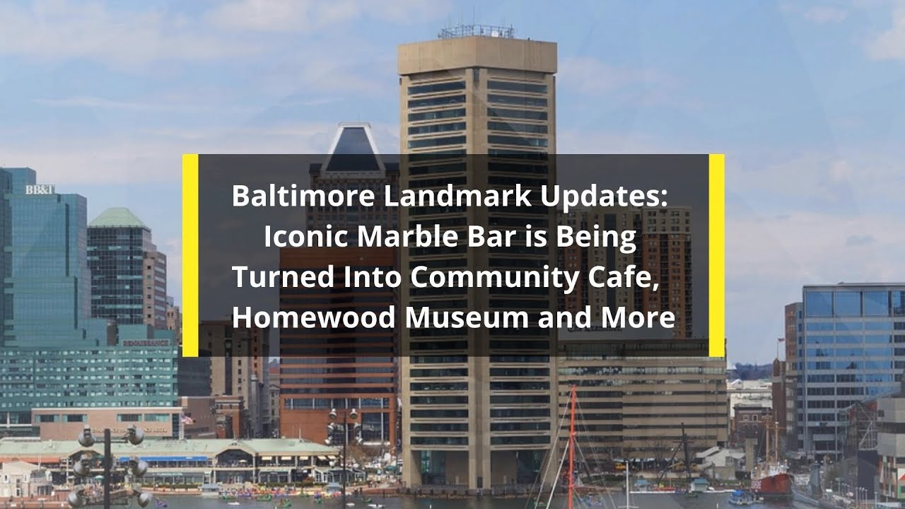 Baltimore Landmark Updates Iconic Marble Bar is Being Turned Into Community Cafe,  Homewood Museum a