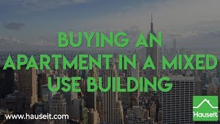 Buying an Apartment in a Mixed Use Building [2019] | Hauseit®