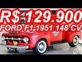 PASTORE R$ 129.900 Ford F1 Pickup 1951 MT3 RWD 4.9i Falcon 148 cv