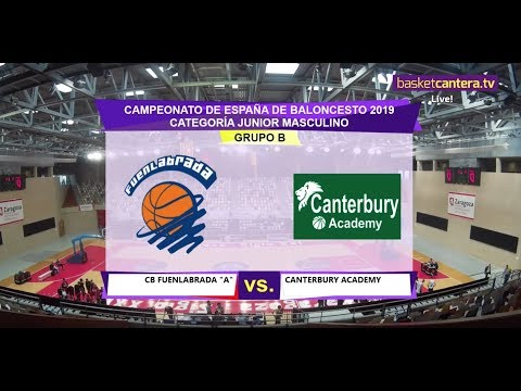 U18M -  CB FUENLABRADA Vs CANTERBURY ACADEMY - Cpto. España Junior. Zaragoza 2019 (BasketCantera.TV)