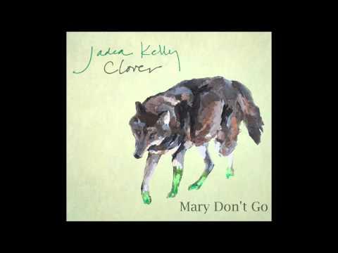 Jadea Kelly - Mary Don't Go