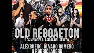 03.Old Reggaeton - AlexBueno, Álvaro Romero & RodriClavero