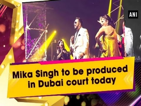 Mika Singh to be produced in Dubai court today - #Entertainment News Mp3