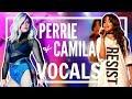PERRIE EDWARDS VS CAMILA CABELLO 2017 {VOCALS}
