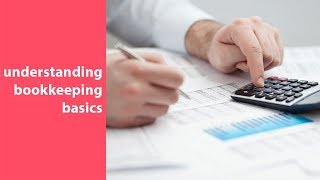 bookkeeping 101, bookkeeping overview, basics, and best practices