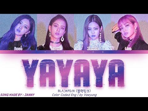 "[*MUST CLICK*] BLACKPINK (블랙핑크) - ""YAYAYA"" [Color Coded Lyrics Eng   By Vaeyung]"