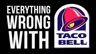 everything wrong with taco bell in 5 minutes or less