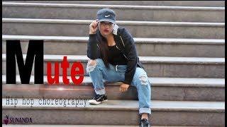 MUTE Raja kumari |Hip hop dance choreography | Sunanda nrityangan preaent