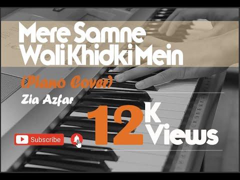 Mere Samne Wali Khirki Mein (Piano Cover) By Zia Azfar