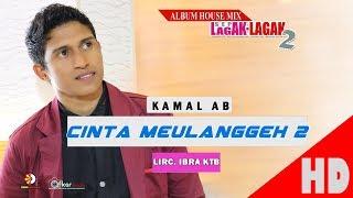 KAMAL AB - CINTA MEULANGGEH 2 - Album House Mix Sep Lagak-Lagak 2 HD Video Quality 2017
