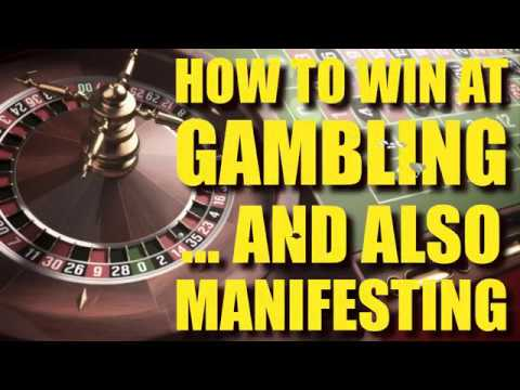 How To Win At Casinos...And Make Sure You Manifest Your Perfect Life
