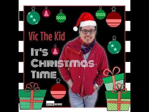 It's Christmas Time - Vic The Kid (El Sucio)