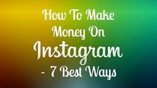 How To Make Money On Instagram - 7 Best Ways