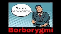 Borborygmi | Music from the Doctor's Office | #28