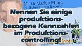 Nennen Sie einige produktionsbezogene Kennzahlen im Produktionscontrolling!