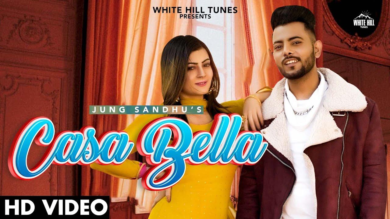 Download Casa Bella (Official Video) Jung Sandhu | Latest Punjabi Songs 2021 | Romantic Songs 2021
