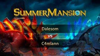 Dalesom vs C4mlann, SummerMansion
