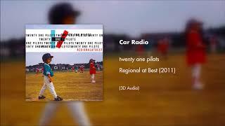twenty one pilots - Car Radio (3D AUDIO)