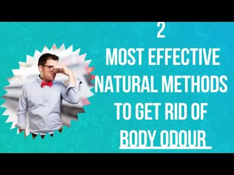 2 Most Efficient Natural Methods to Get Rid Of Body Odour Naturally