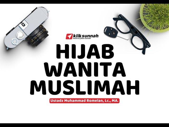 Hijab Wanita Muslimah - Ustadz Muhammad Romelan, Lc. M.Ag.