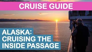 Alaska Cruise Guide: Cruising the Inside Passage