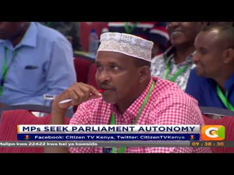 Citizen Extra : MPs seek parliament autonomy