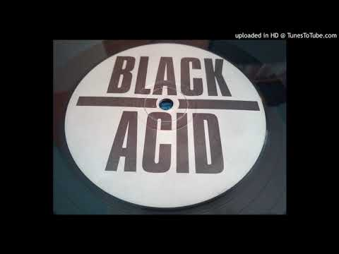 Black Acid - Outta My Face
