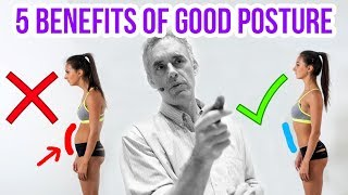 Benefits of Good Posture: Top 5 Physical and Psychological Benefits (Jordan Peterson Explains)