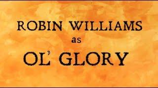 Robin Williams as Ol' Glory Animated