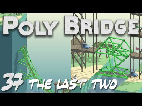 Poly Bridge 1.0 37 The Two Hardest Levels