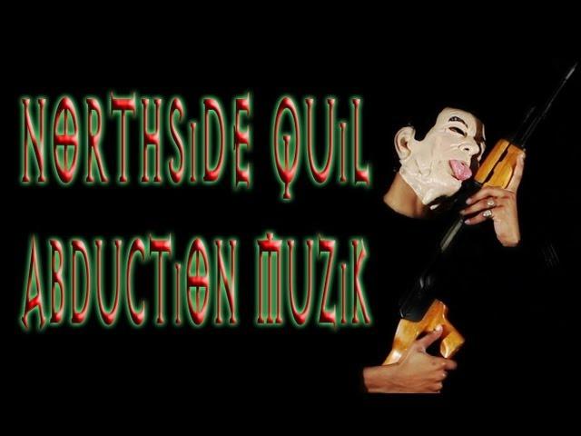 Northside Quil - ABDUCTiON MUZiK (Shot by Partridge Pictures)