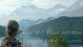 """Psalmi 121, matkalaulu: """"Herra on varjelijasi"""""""