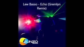 Lew Basso -  Echo (Gremlyn Remix)