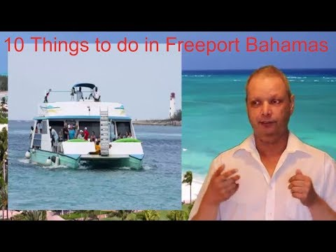 10 things to do in Freeport Bahamas