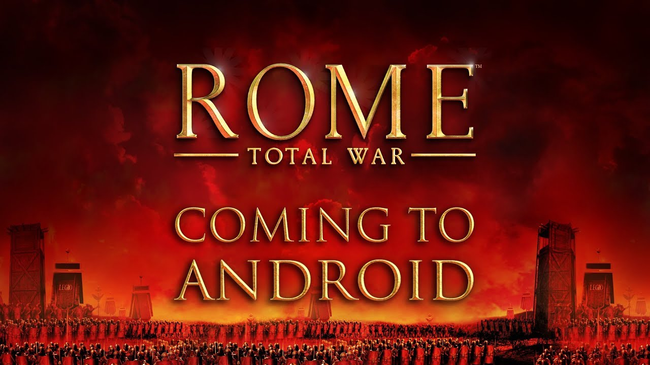 Update: Release date] ROME: Total War is finally coming to Android