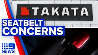 Safety concerns for faulty Takata seatbelts   9 News Australia