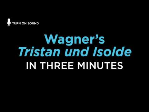 Wagner's 'Tristan und Isolde' Told in 3 Minutes