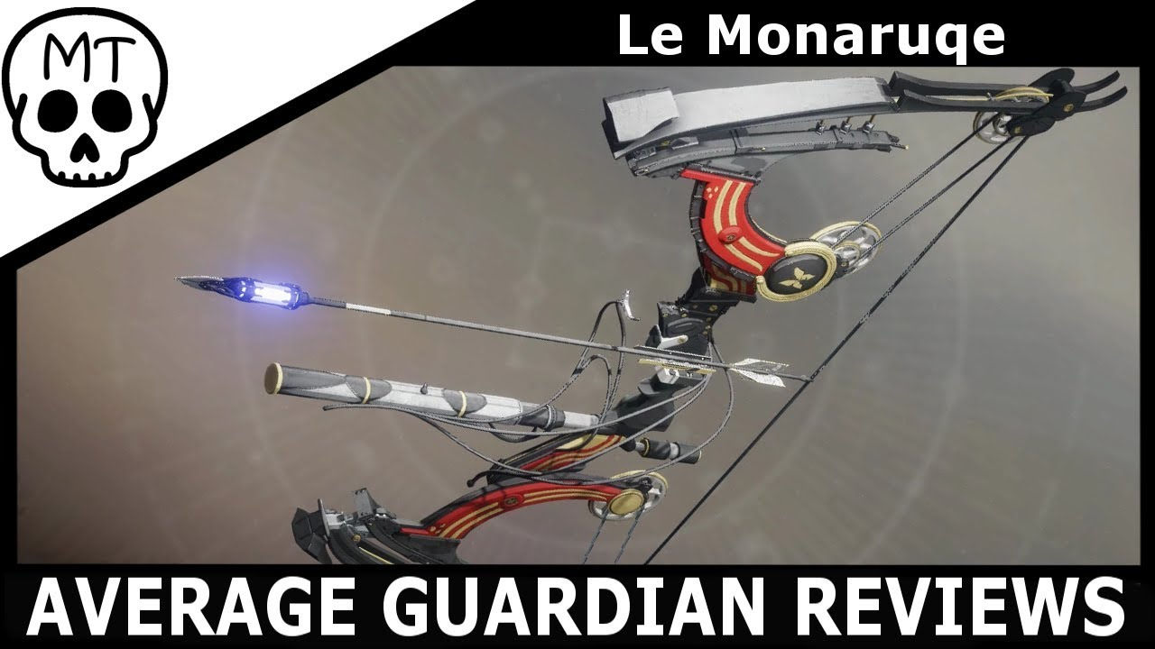 Le Monarque Exotic Bow The Hype Is Real Destiny 2 Black Armory
