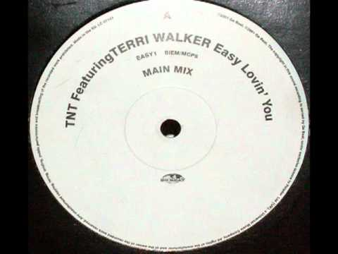 TNT FEAT TERRI WALKER - EASY LOVIN' YOU (MAIN MIX)