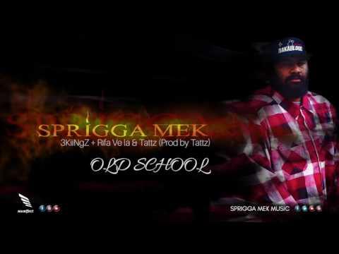 Sprigga Mek + 3KiiNgZ + Rifa Vela + Tattz - OLD SCHOOL  (Prod by Tattz)